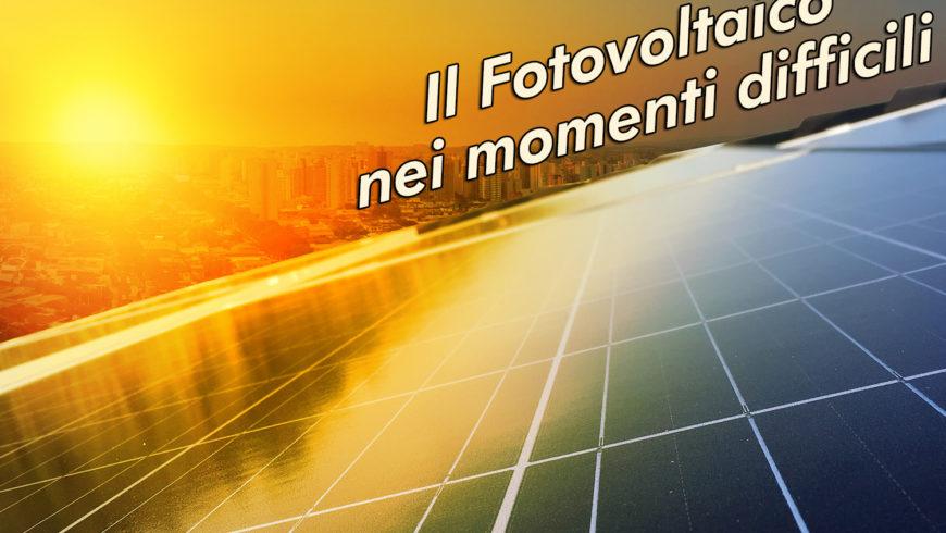 Il Fotovoltaico ti può salvare nei momenti difficili: