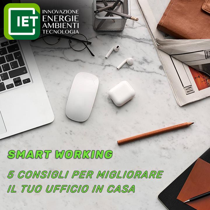 Smart Working: 5 Consigli per Migliorare il Tuo Ufficio in Casa